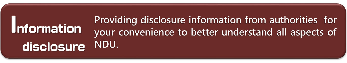 Information disclosure:Providing disclosure information from authorities for your convenience to better understand all aspects of NDU.